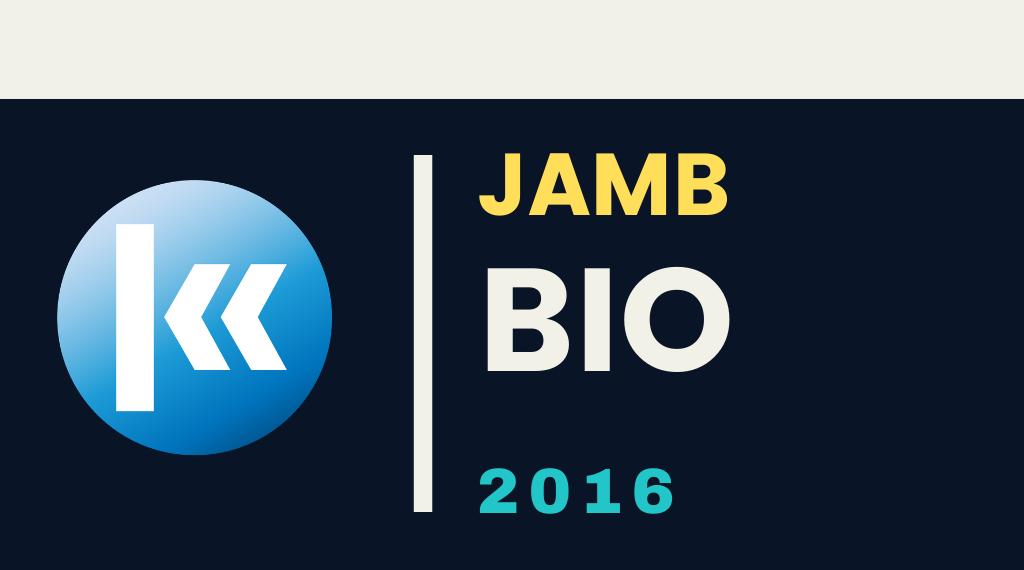 2016 JAMB Biology Past Questions KOFA