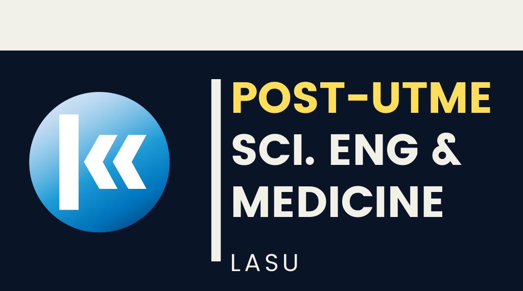 Lagos State University(LASU) Science, Engineering & Medicine POST UTME KOFA