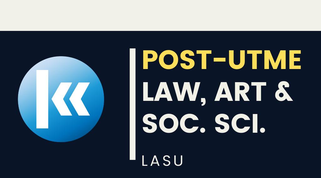 Lagos State University(LASU) Law, Art & Soc.Sci. POST UTME KOFA