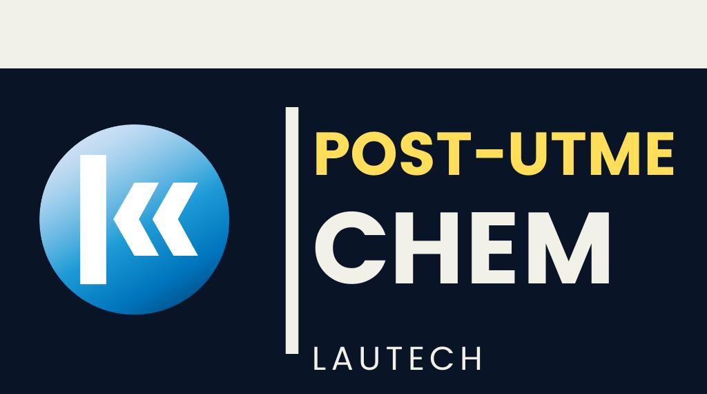 Ladoke Akintola University of Technology(LAUTECH) CHEMISTRY POST UTME KOFA