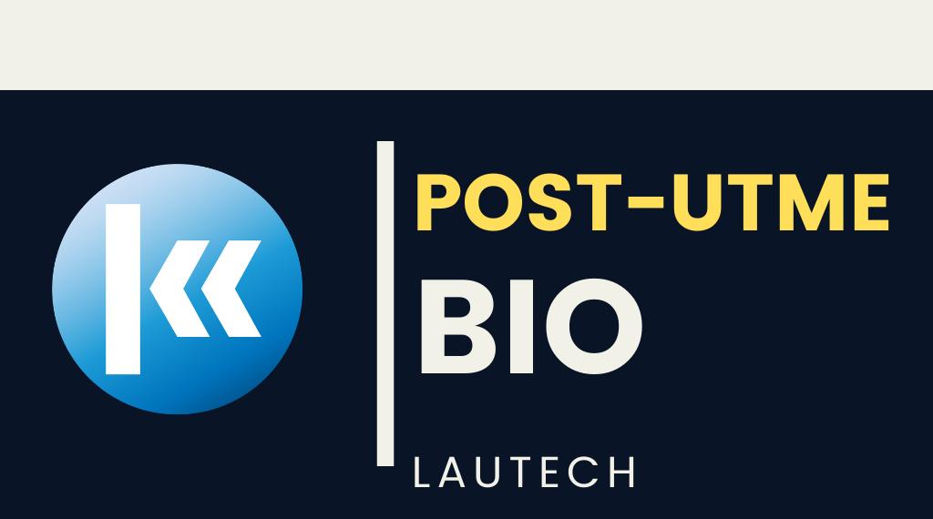 Ladoke Akintola University of Technology(LAUTECH) BIOLOGY POST UTME KOFA