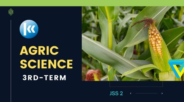 Agricultural Science Jss2 3rd term
