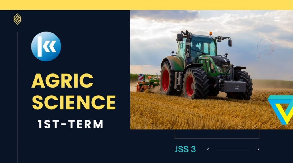 Agricultural Science Jss3 1st term