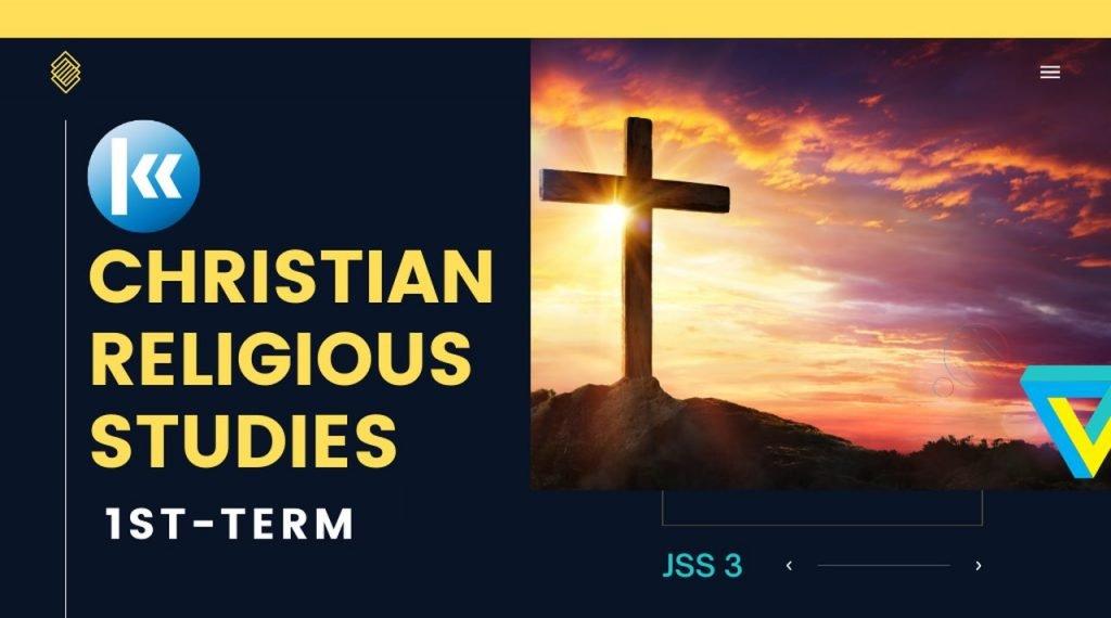 Christian Religious Studies Jss3 1st term