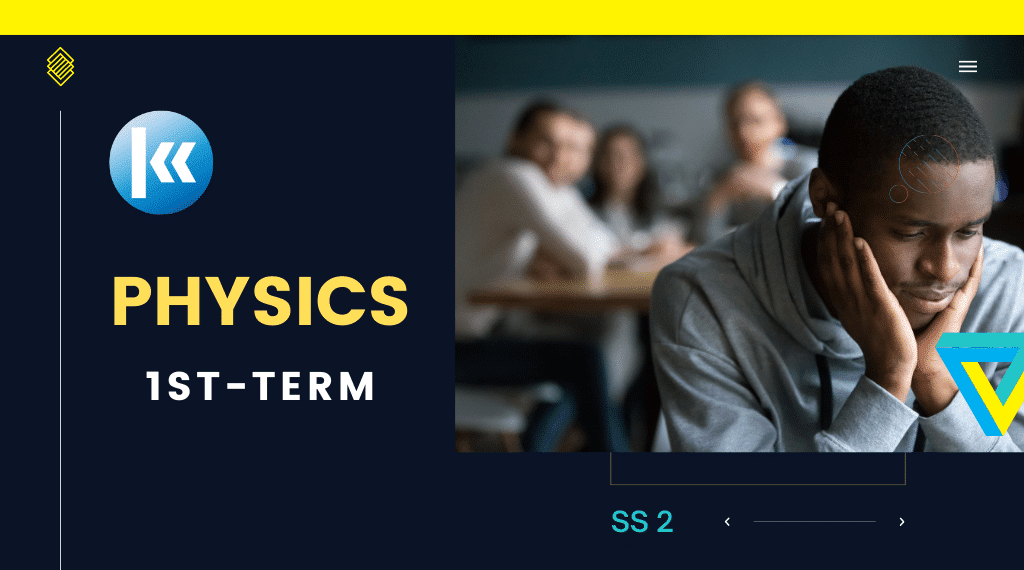SS2 Physics 1st term KofaStudy