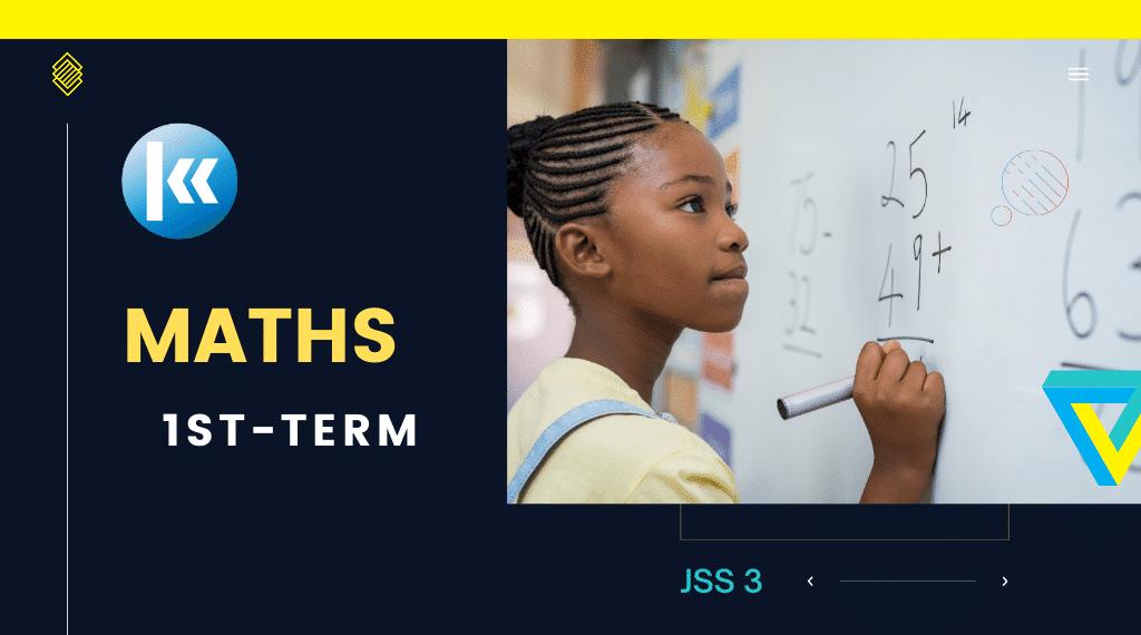 Mathematics Junior Secondary School JSS 3 1st Term Kofa