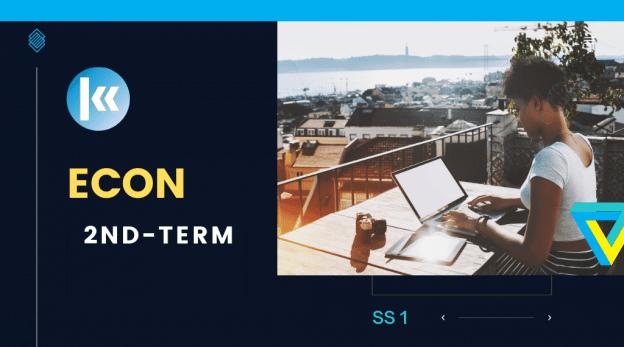 SS1 Economics 2nd term KofaStudy