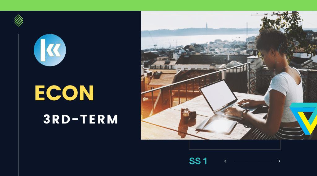 Economics SS1 3rd term Kofa