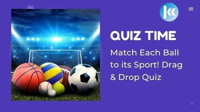 Match Each Ball to its Sport! Drag & Drop Quiz
